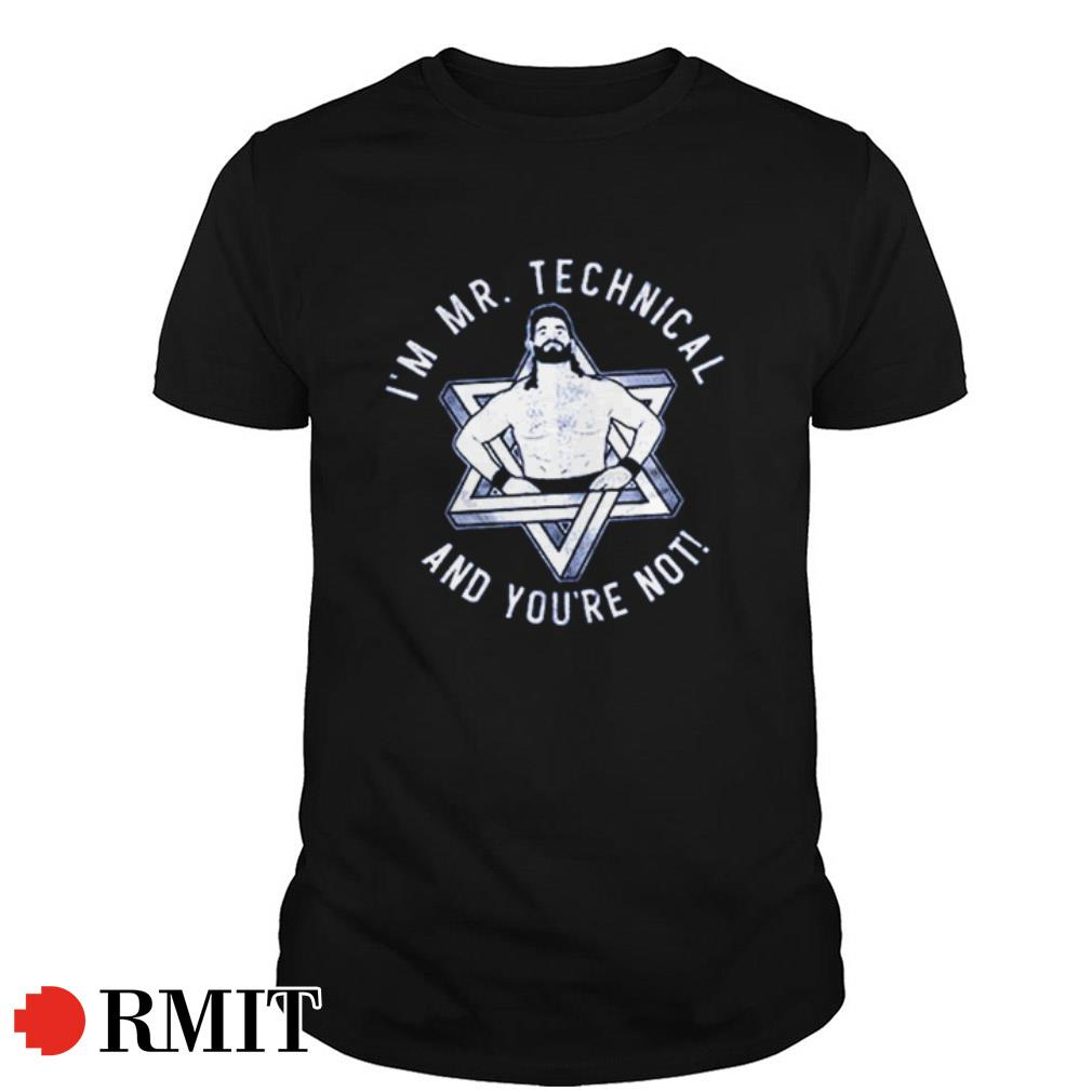 I'm Mr Technical and you're not shirt