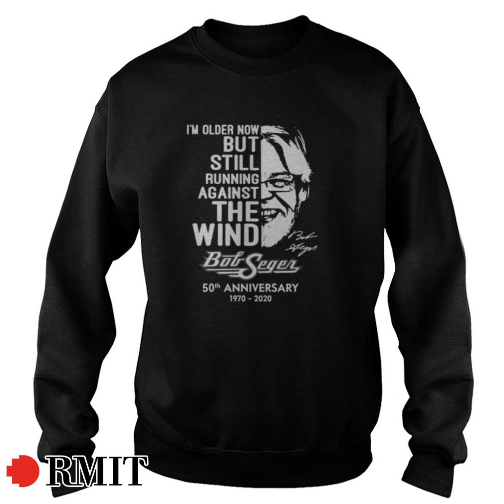 Bob Seger 50th anniversary 1970 2020 I'm older now but still running against the wind signature shirt