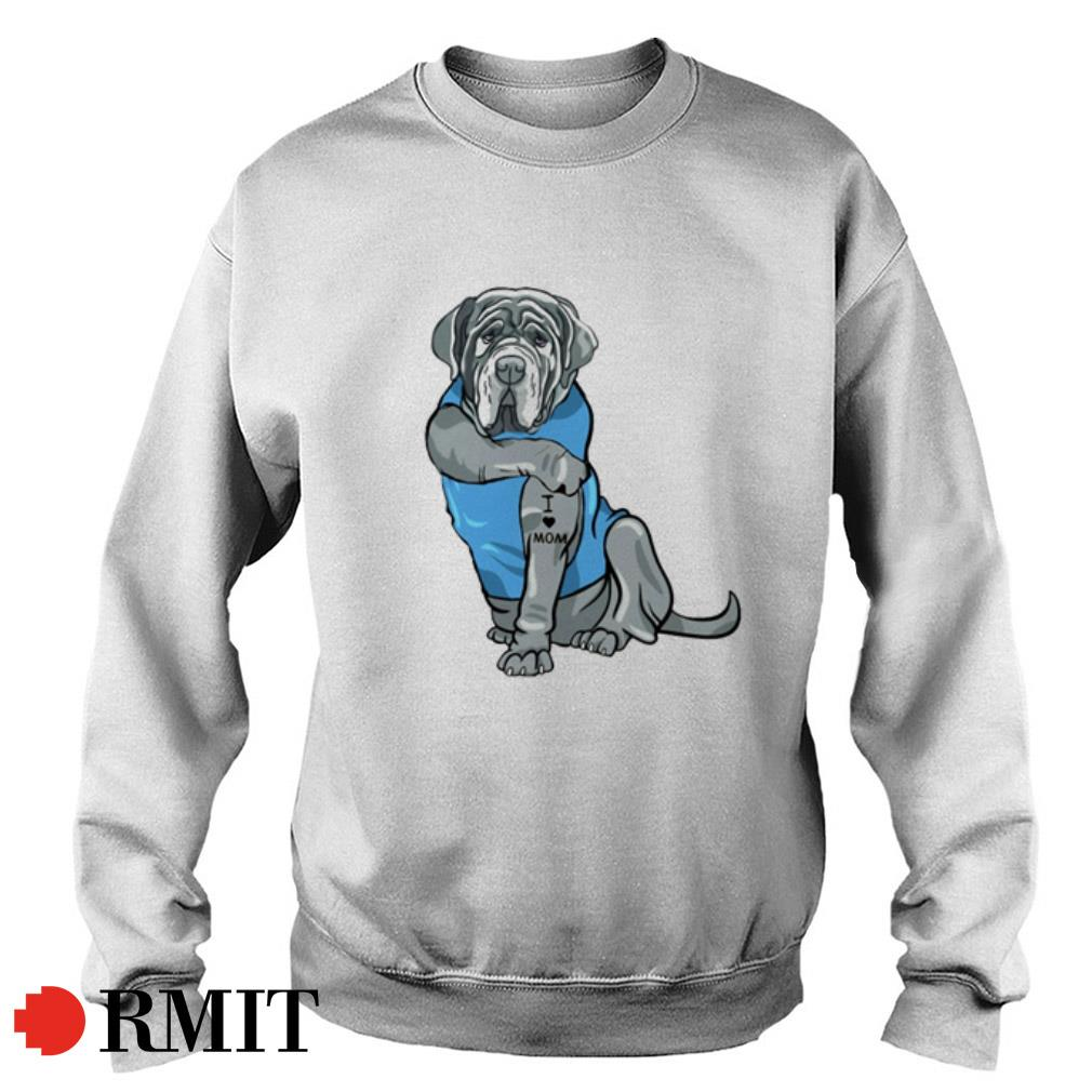 Tattoos Neapolitan Mastiff I love mom shirt