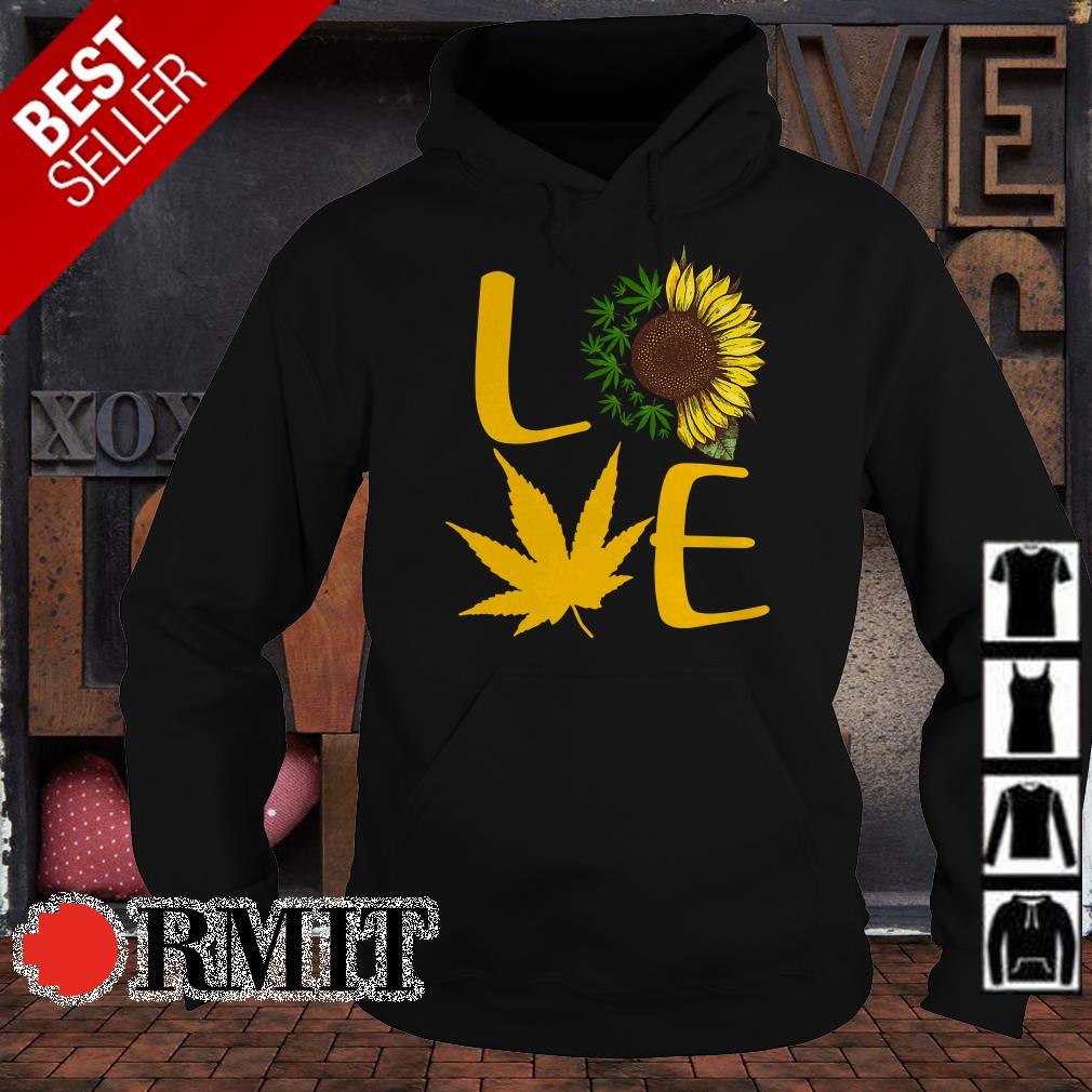Love Sunflower and Weed Cannabis shirt