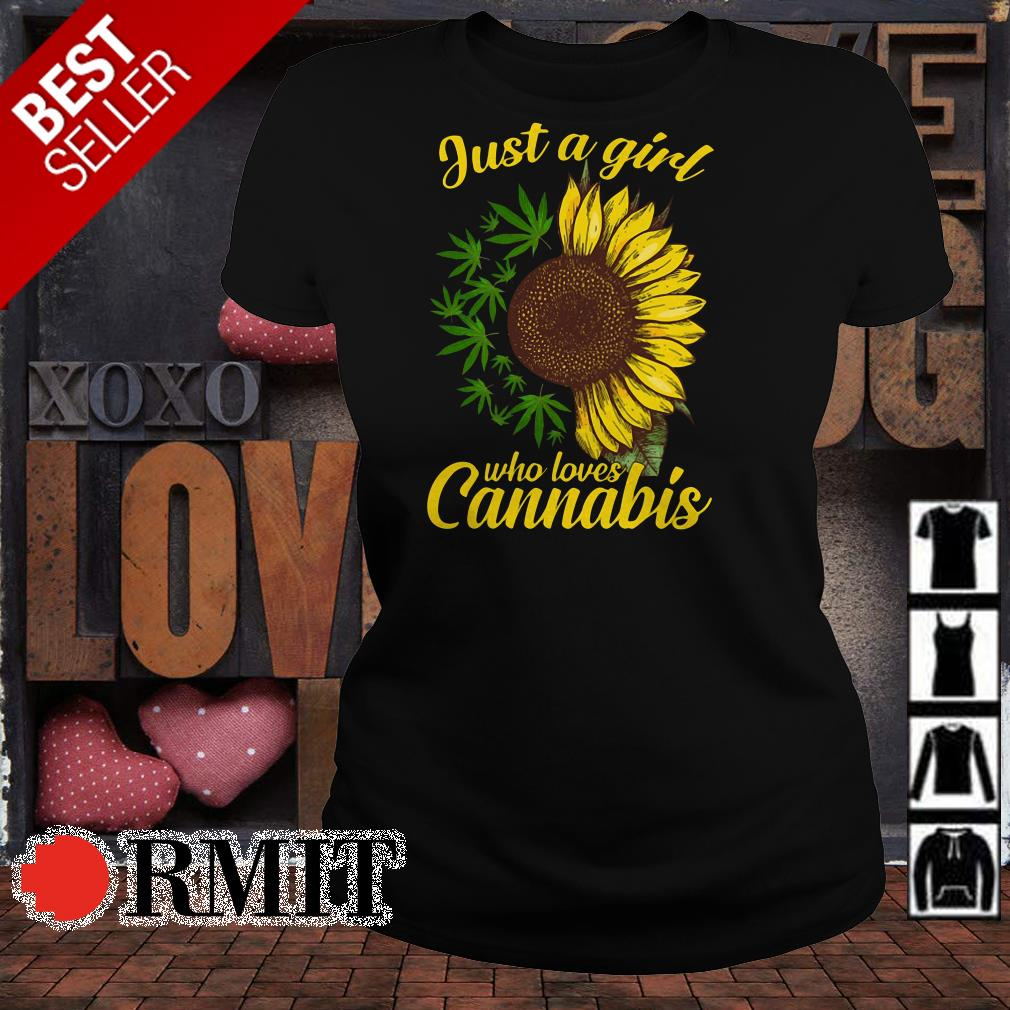 Just a girl who loves cannabis and weed shirt