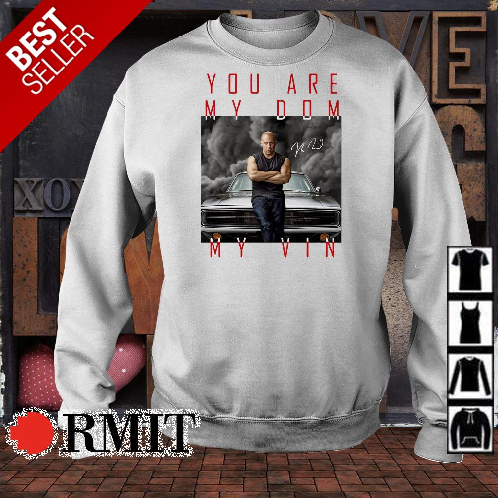 Vin Diesel you are my Dom my Vin signature shirt from Nicefrogtees