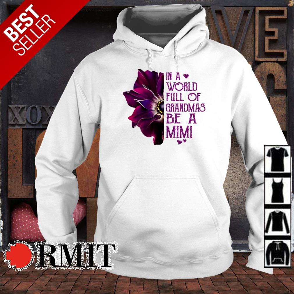 Anemone in a world full of grandmas be a Mimi shirt