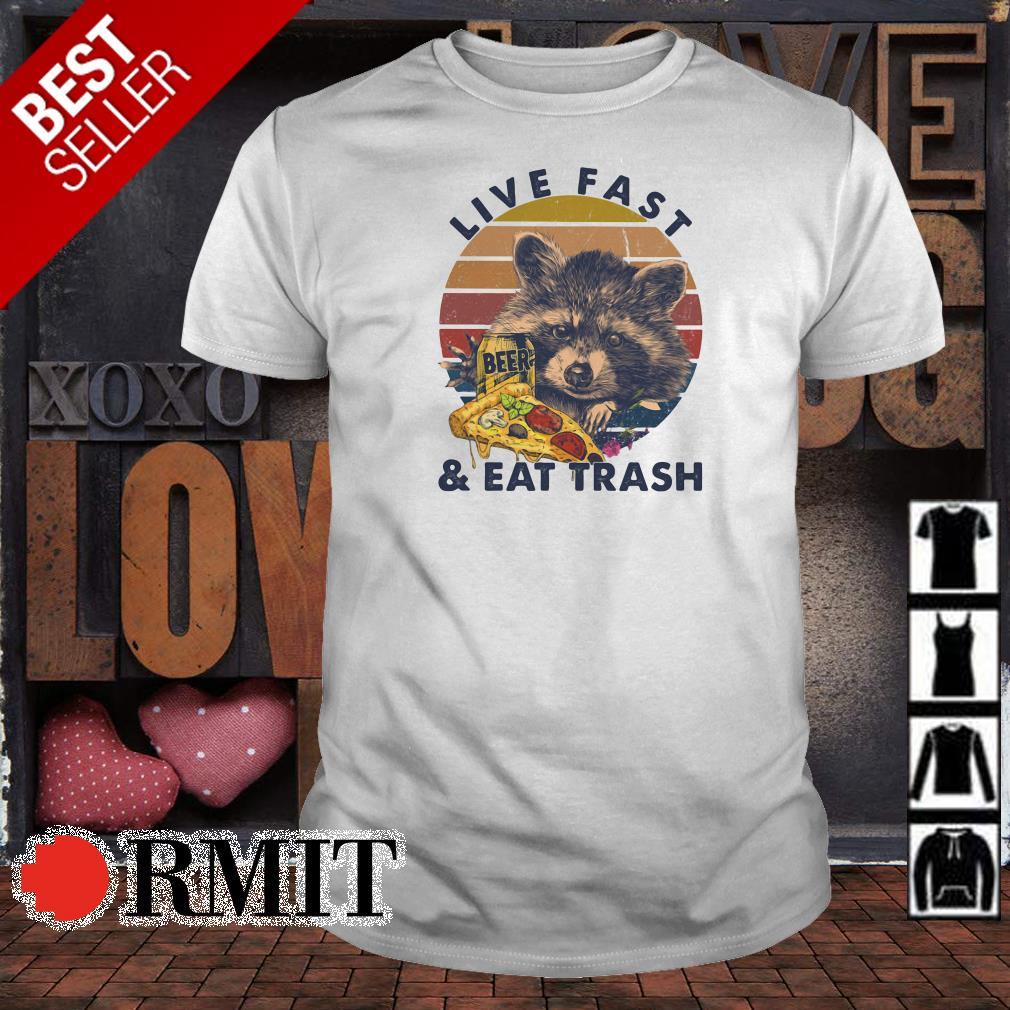 Raccoon live fast and eat trash shirt