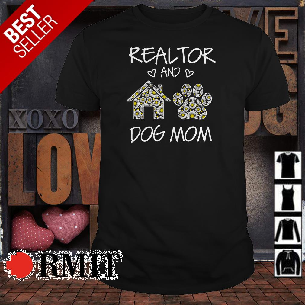 Realtor and dog mom shirt