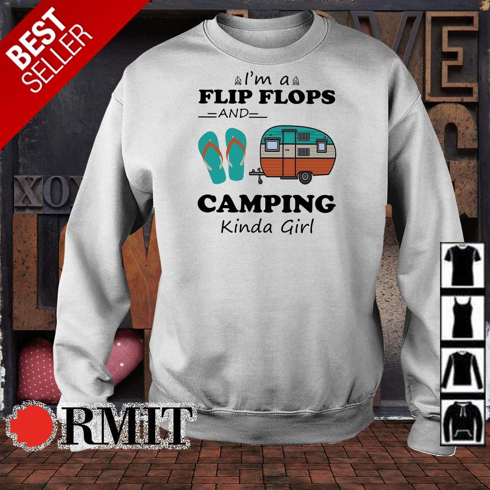 I'm a flip flops and camping kinda girl shirt