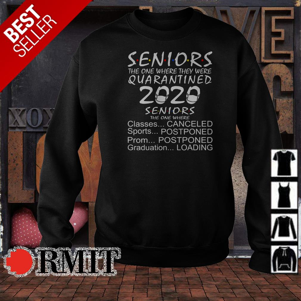 Seniors the one where they were quarantined 2020 seniors the one where canceled shirt