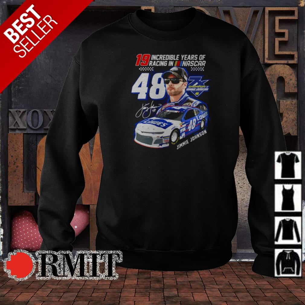 19 incredible years of racing in nascar Jimmie Johnson 48 signature shirt