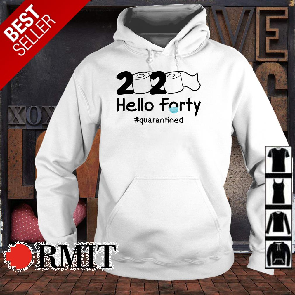 Toilet paper 2020 hello forty quarantined shirt