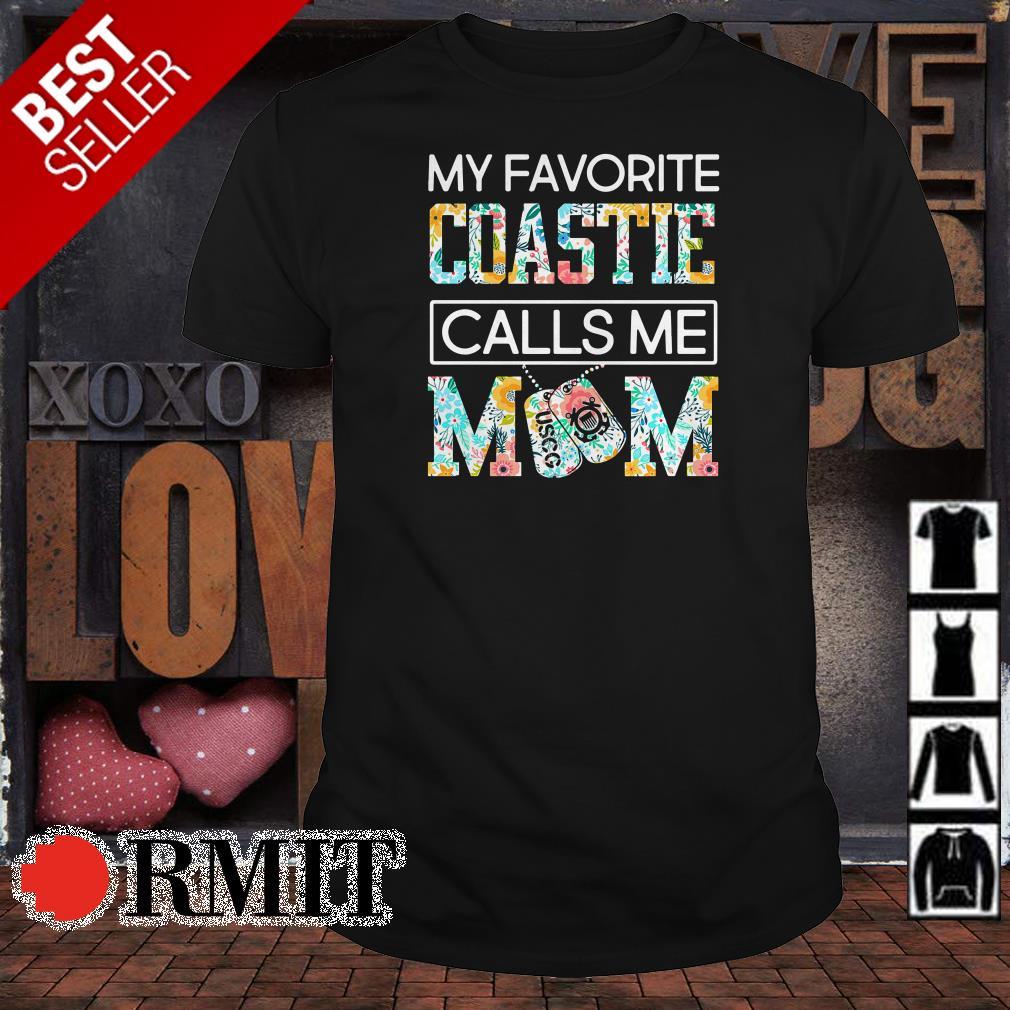My favorite coastie calls me mom shirt