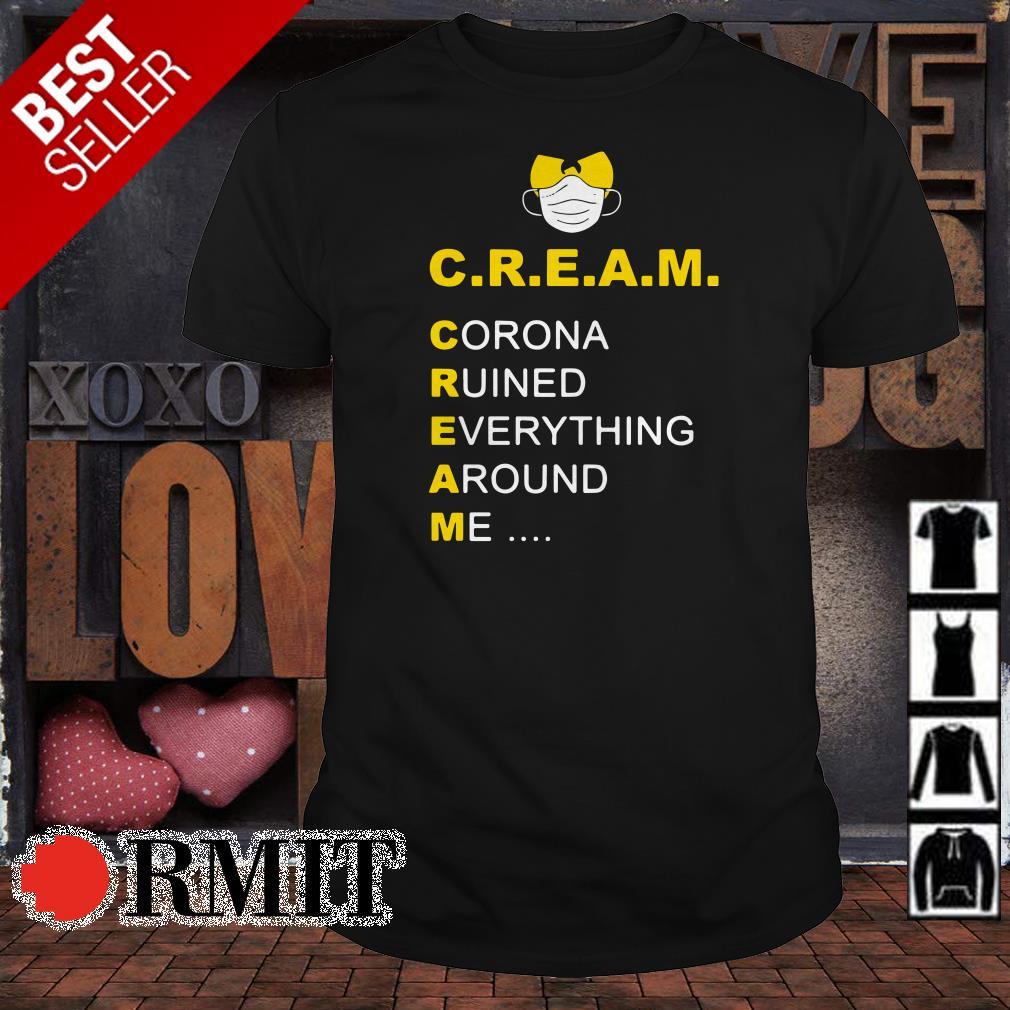 Wu-Tang Cream corona ruined everything around me shirt