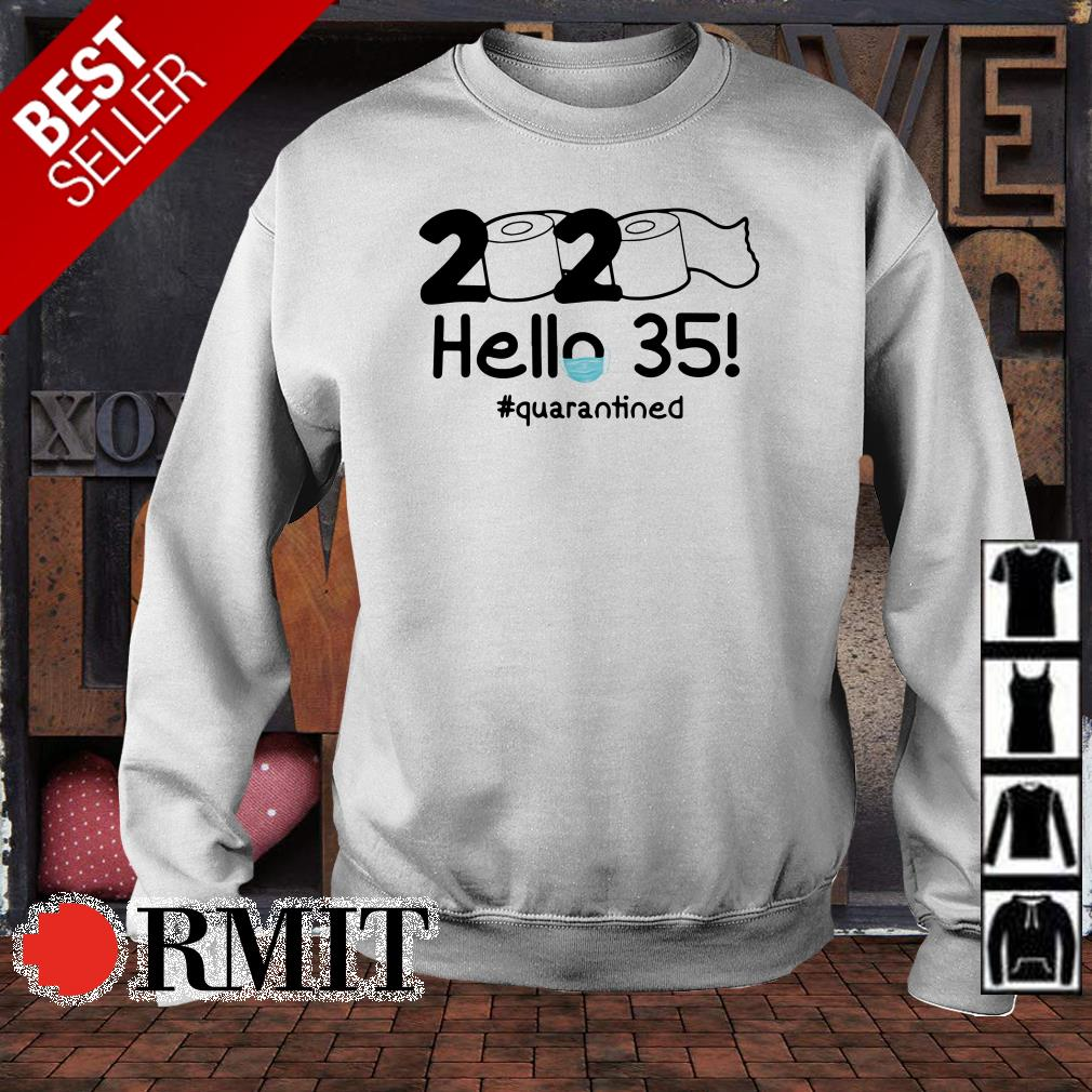 Toilet paper 2020 hello 35 quarantined shirt