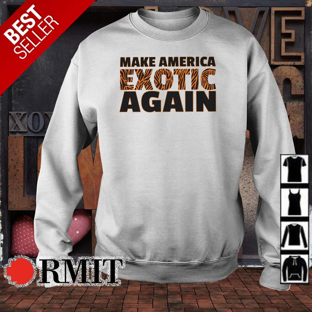 Make America Exotic Again shirt