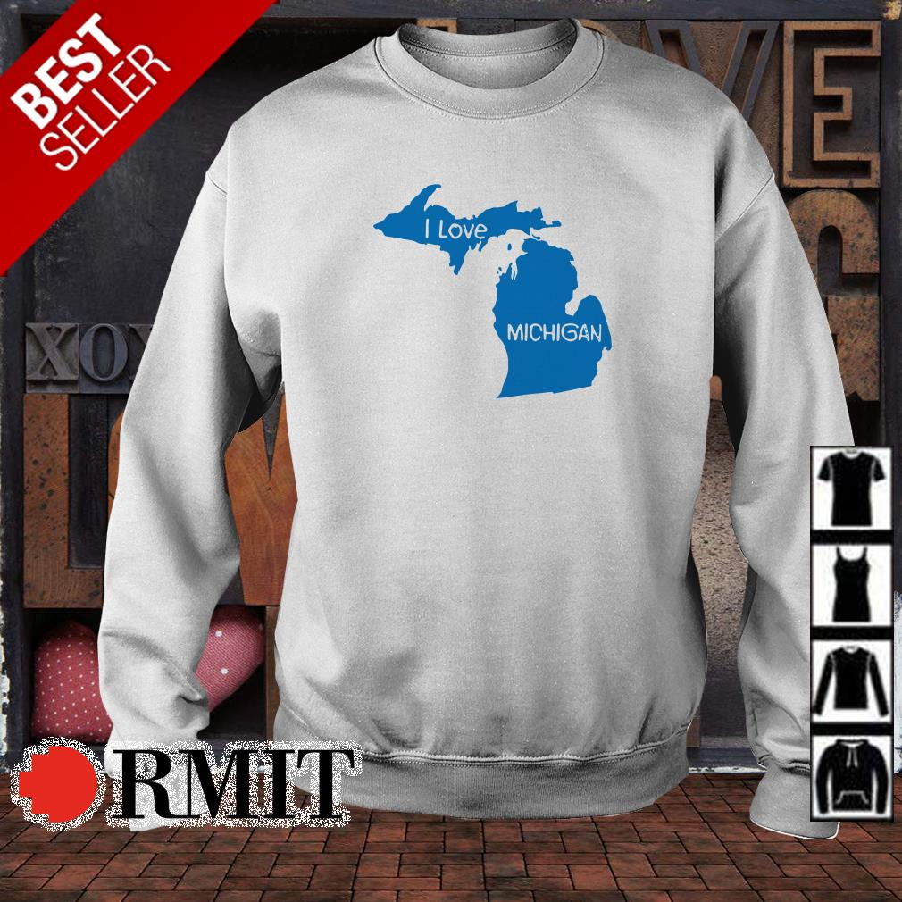 I love Michigan shirt