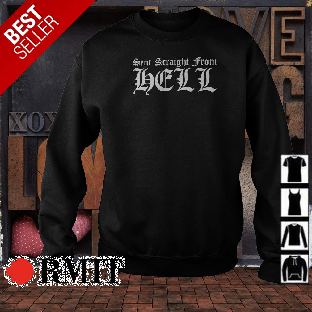 Sent straight from Hell shirt