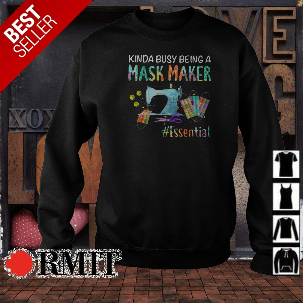 Kinda busy being a mask maker #essential shirt