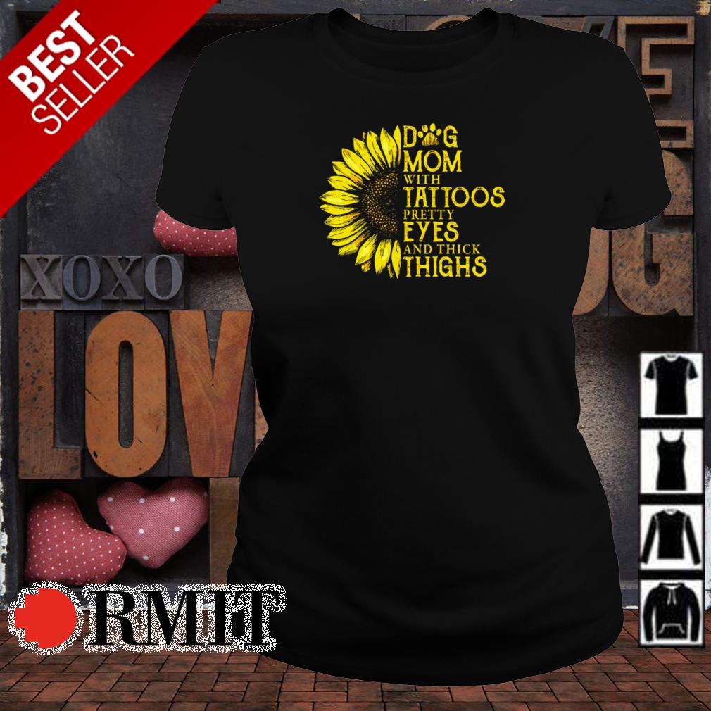 Dog mom with tattoos pretty eyes and thick things shirt