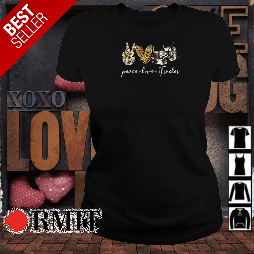Official peace love and trucker shirt
