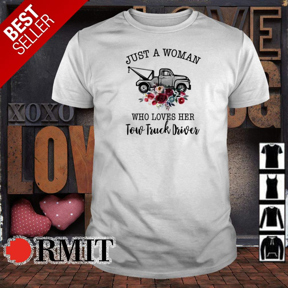 Just a woman who loves her tour truck driver shirt