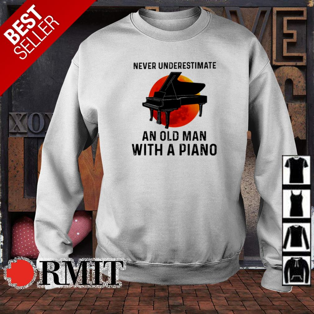 Never underestimate an oln man with a piano shirt