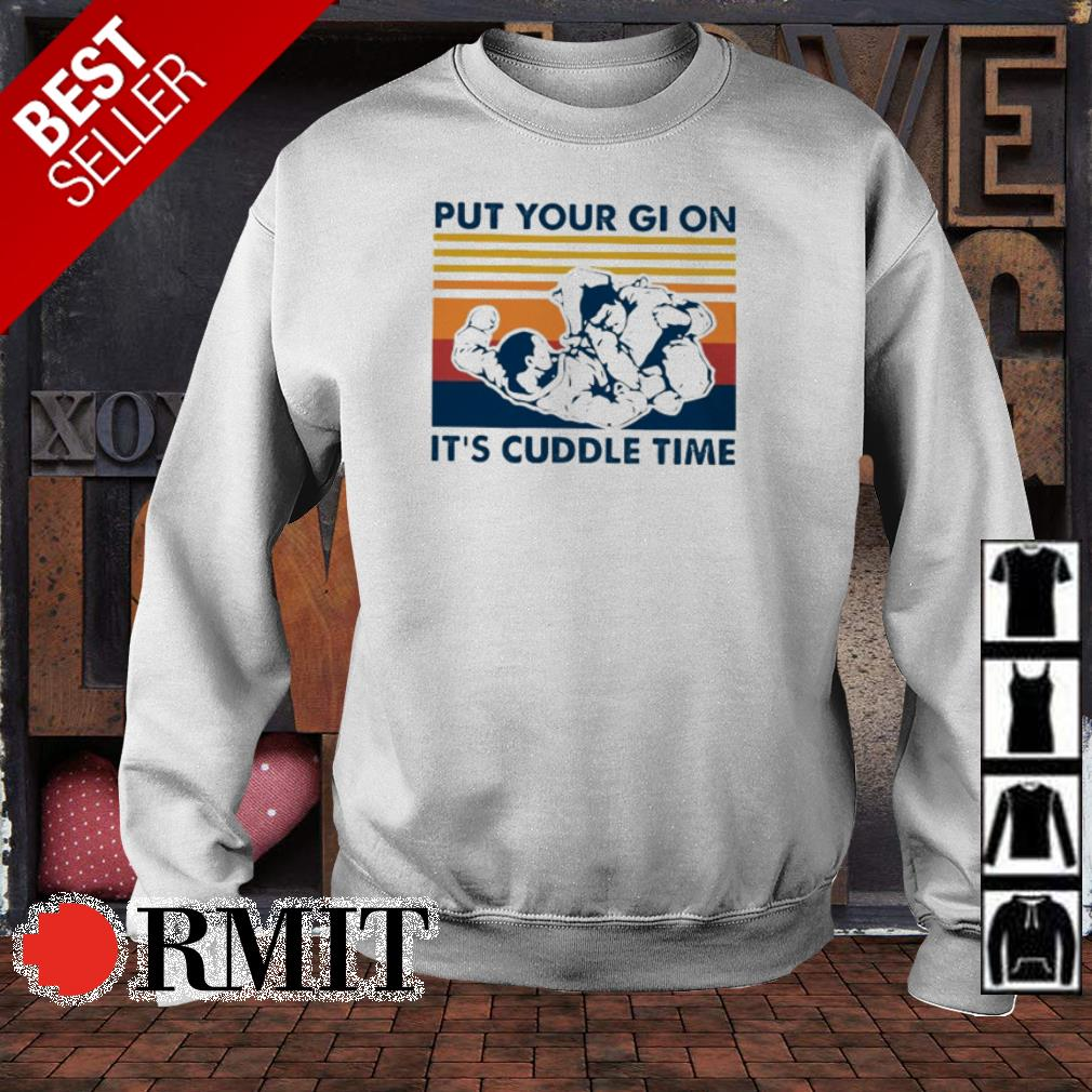 BJJ put your GI on it's cuddle time shirt