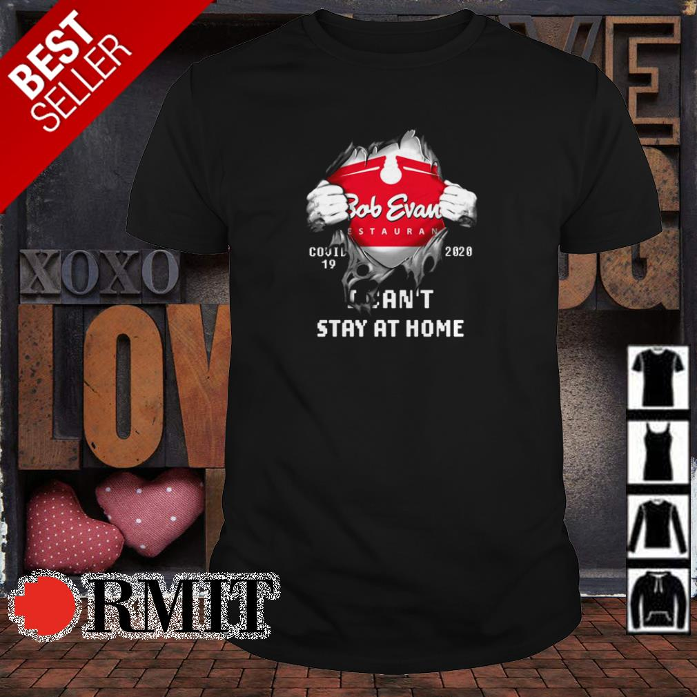 Bob Evant Restaurant covid19 2020 I can't stay at home shirt