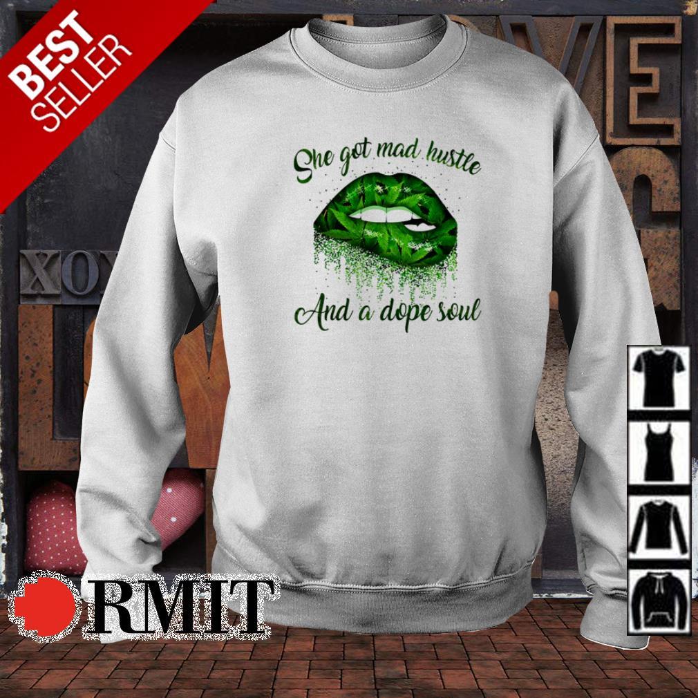 Lips She Got Mad Hustle And A Dope Soul shirt