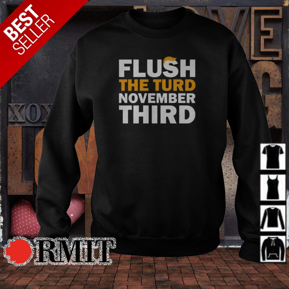 Donald Trump Flush the turd november third shirt