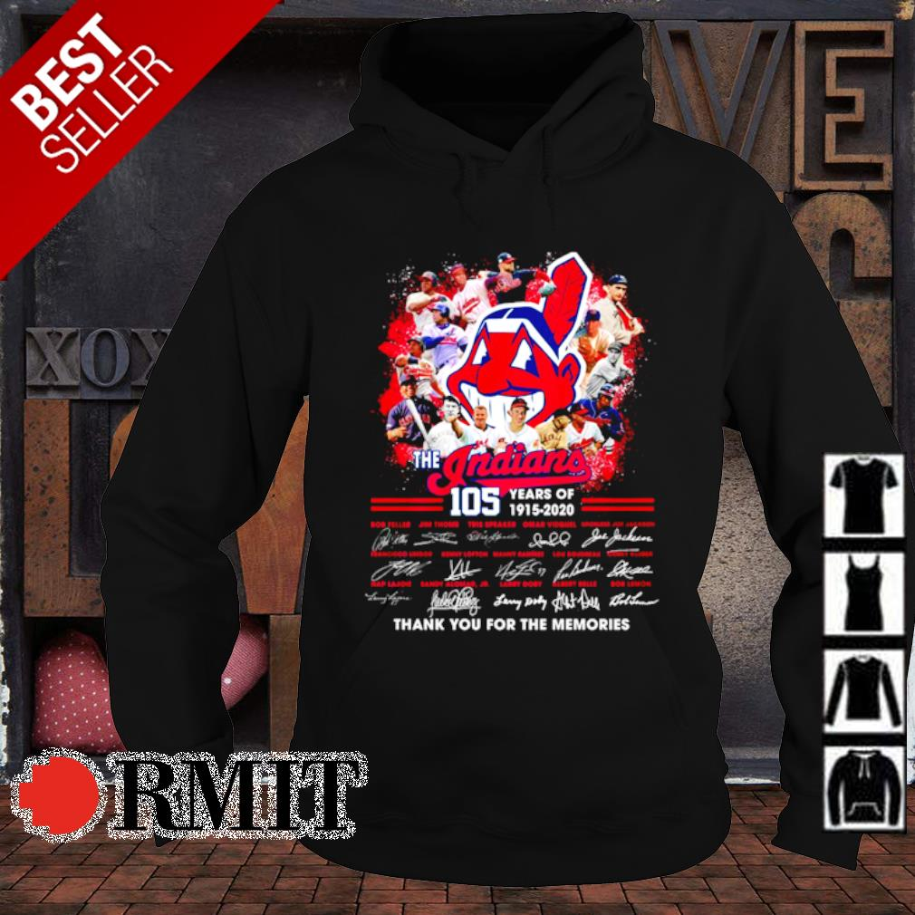 105 years of The Indians 1915 2020 thank you for the memories signature s hoodie1