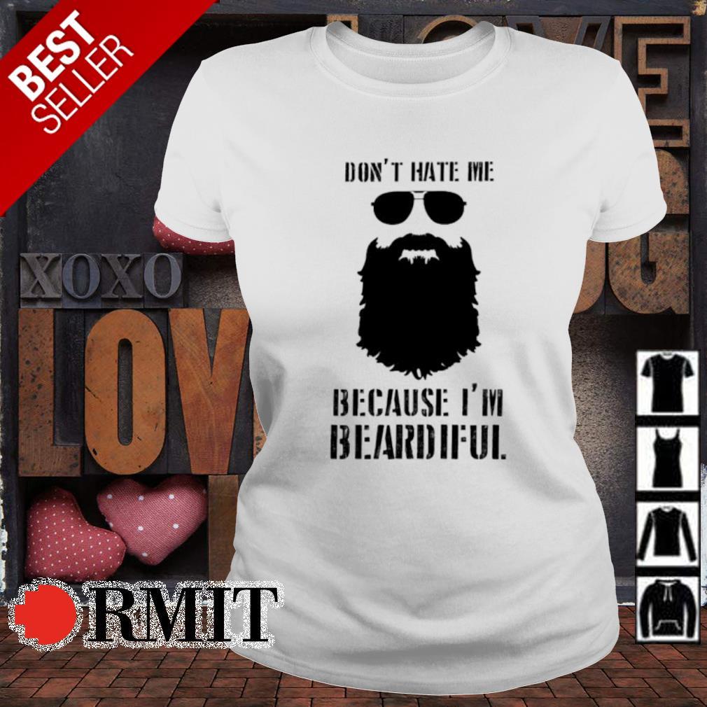 Don't hate me because I'm beardiful s ladies-tee