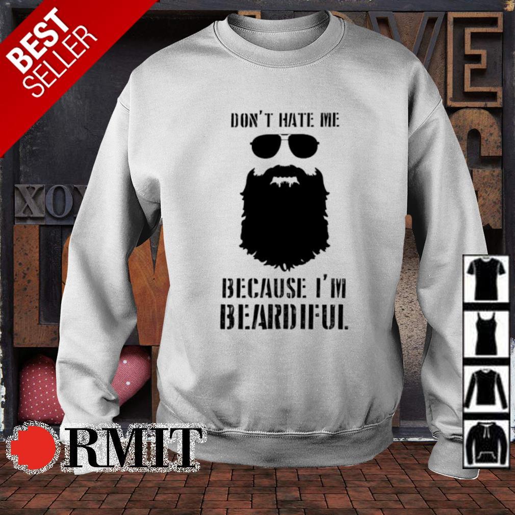 Don't hate me because I'm beardiful s sweater