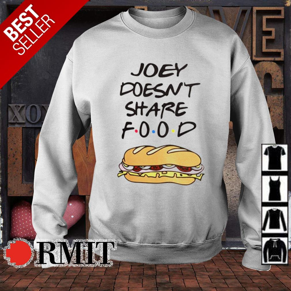 Friends Joey doesn't share food s sweater