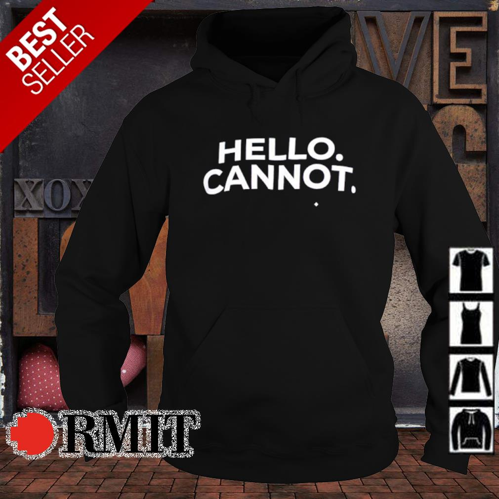 Hello cannot s hoodie1