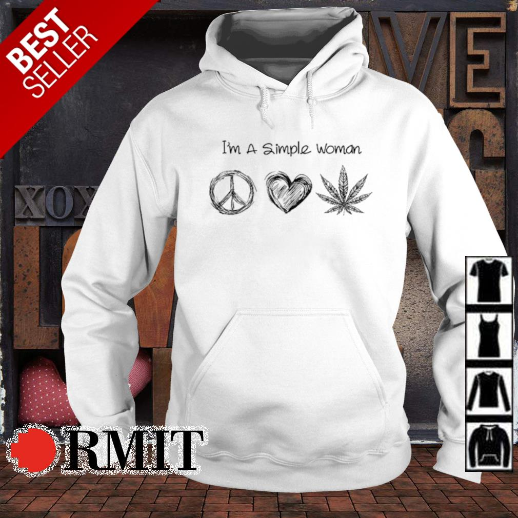 I'm a simple woman I like Hippie Love and Weed s hoodie