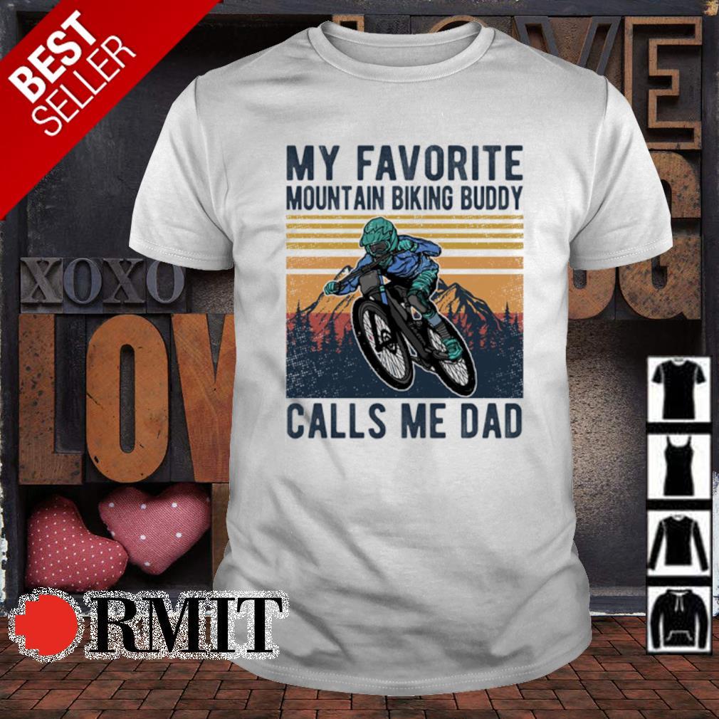 Mountainbike my favorite mountain biking buddy calls me Dad vintage shirt