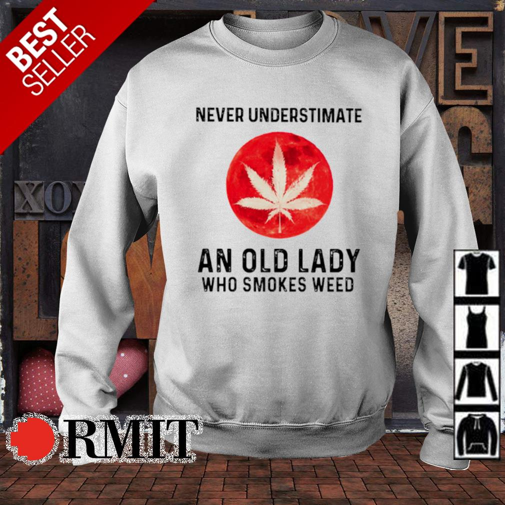 Never understimate an old lady who smokes weed s sweater