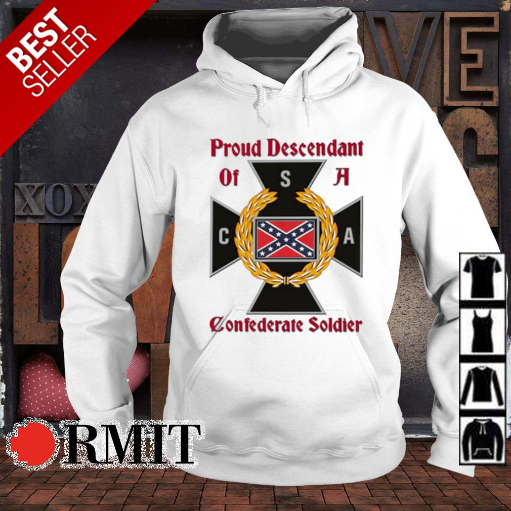 Proud Descendant of a Confederate soldier s hoodie