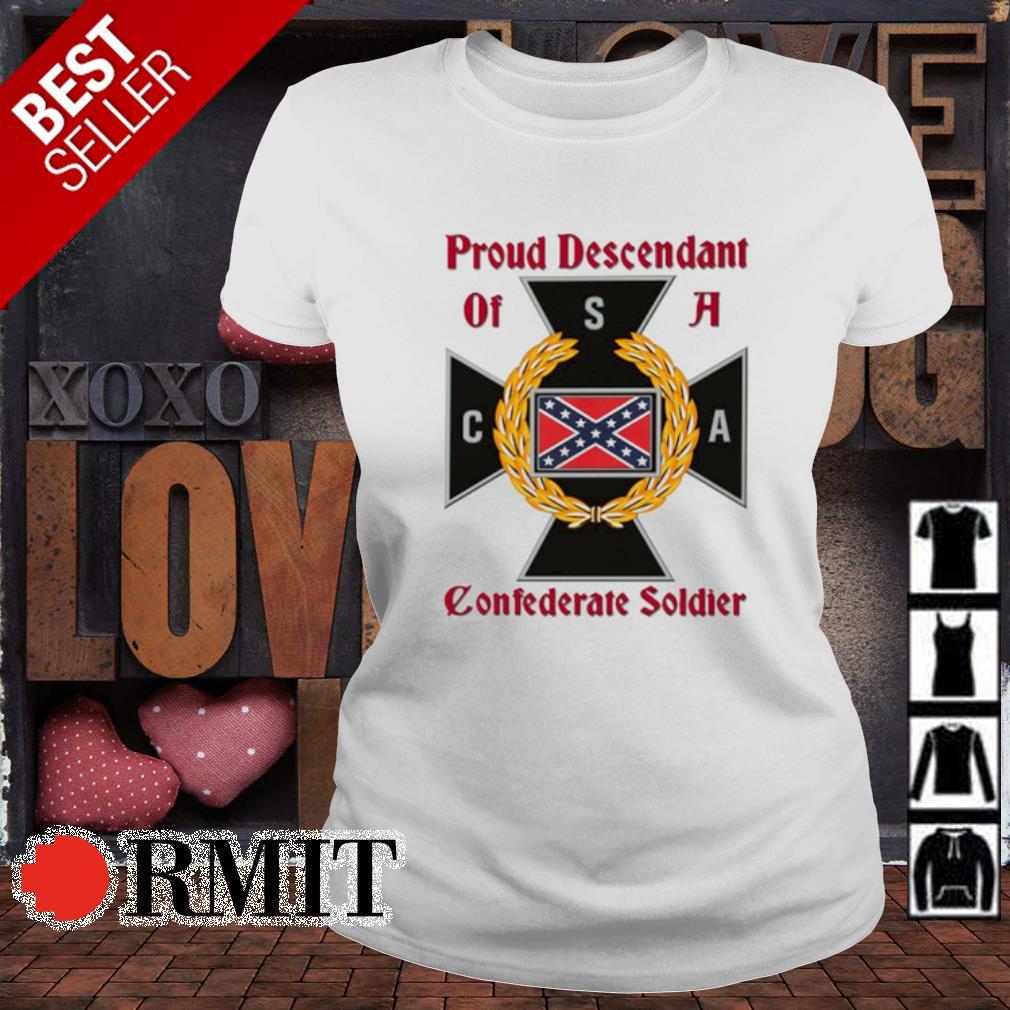 Proud Descendant of a Confederate soldier s ladies-tee