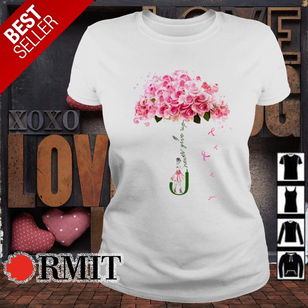 Rose girl Never give up s ladies-tee
