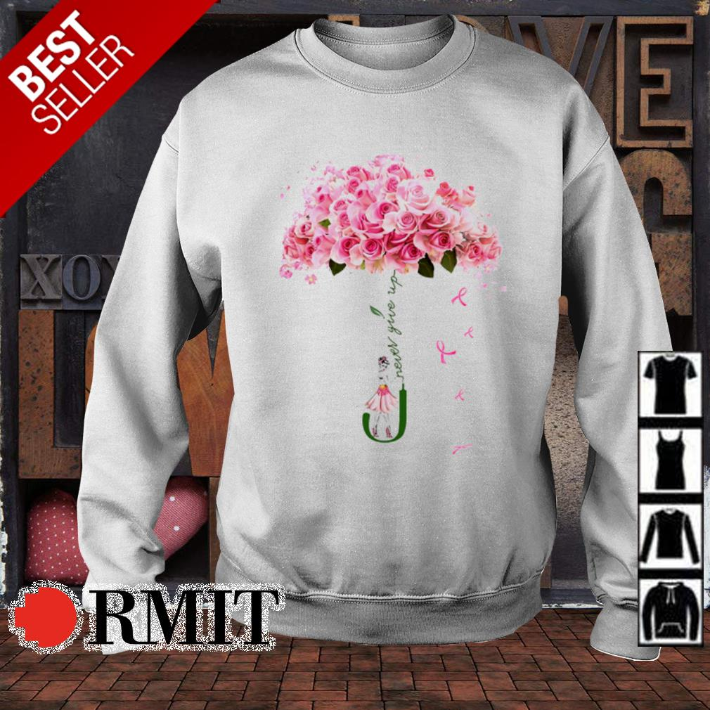 Rose girl Never give up s sweater