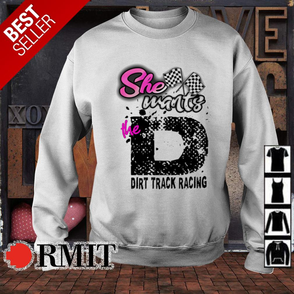 She wants the dirt track racing s sweater