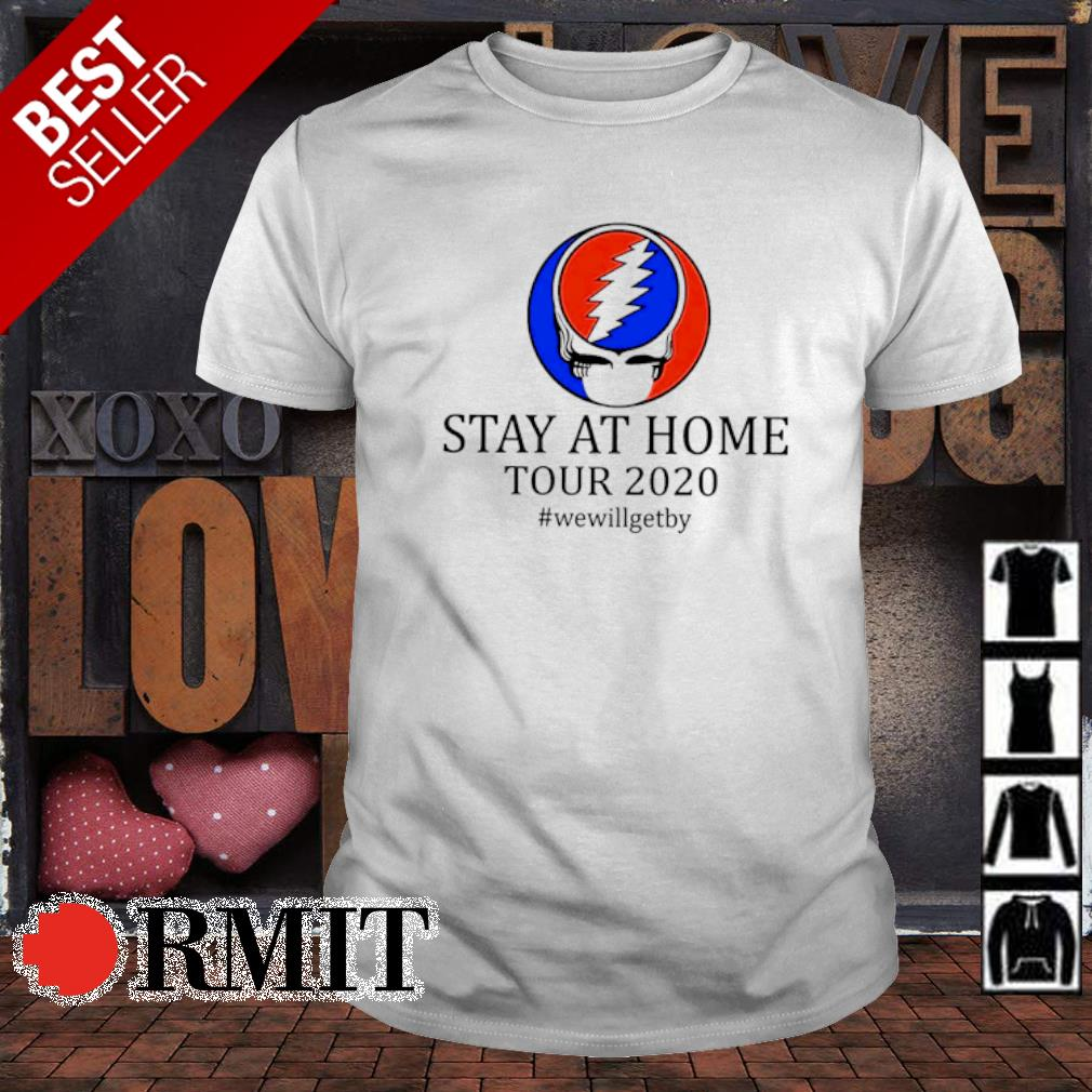 Skull Grateful Dead logo stay at home tour 2020 we will get by shirt