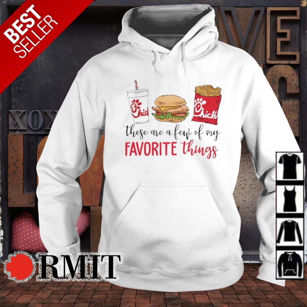 These are a few of my favorite things Chick-A-fil s hoodie