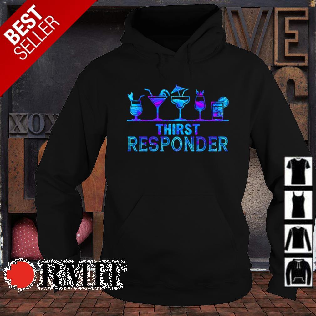Thirst responder s hoodie1