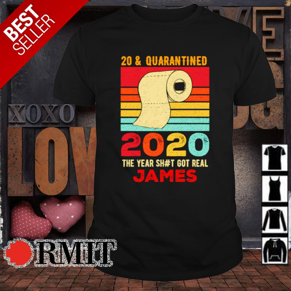 Toilet paper 20 and quarantined 2020 the year shit got real James vintage shirt