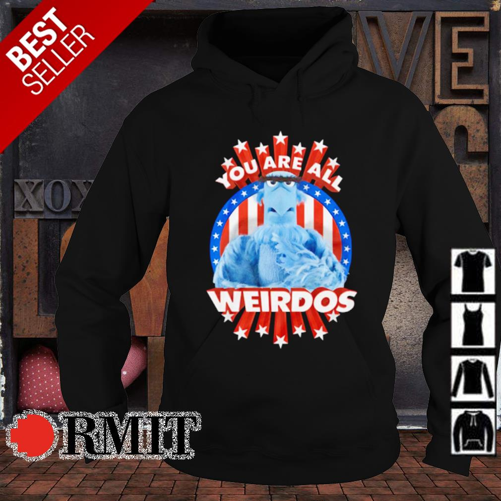 You are all Weirdos s hoodie1