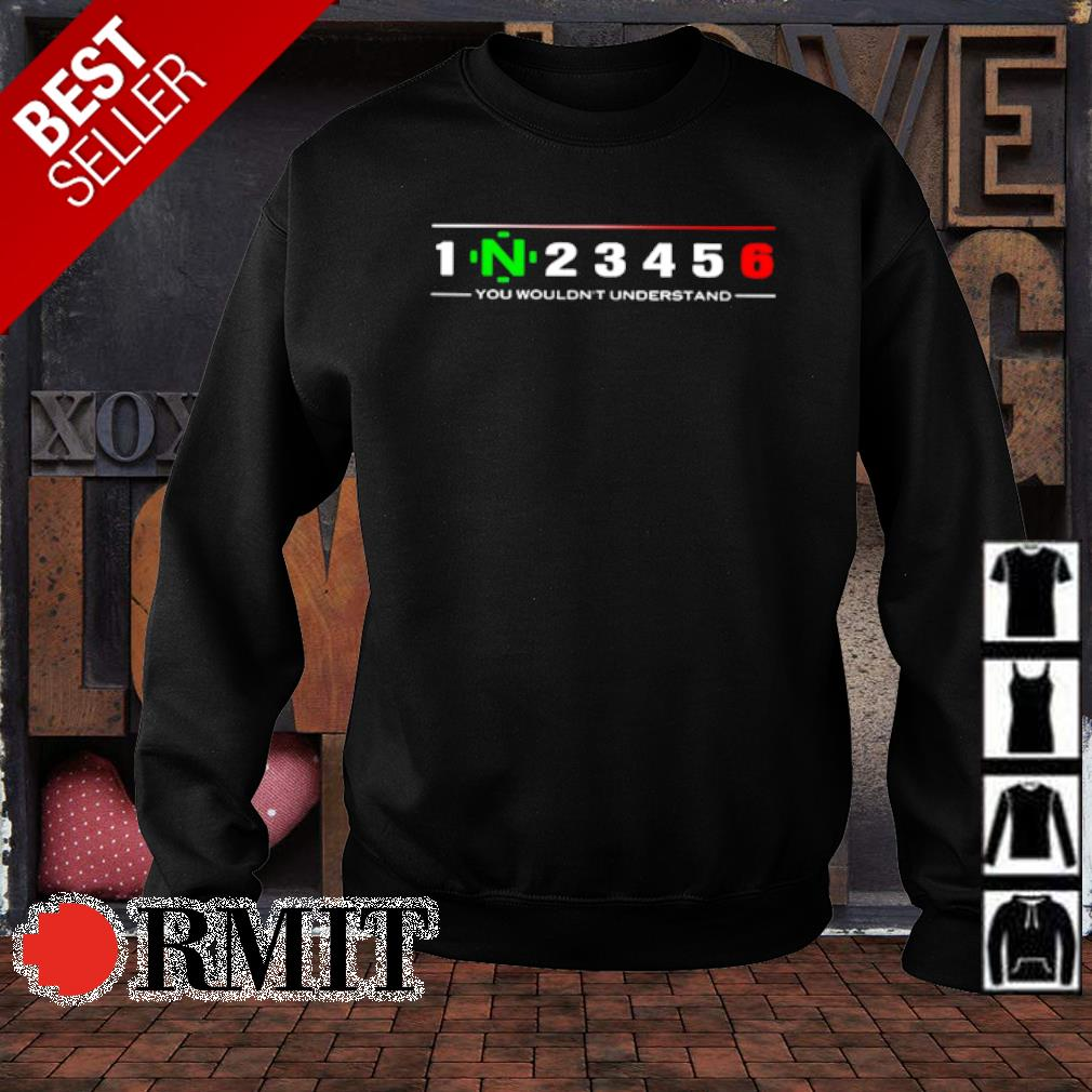 1N23456 you wouldn't understand s sweater1