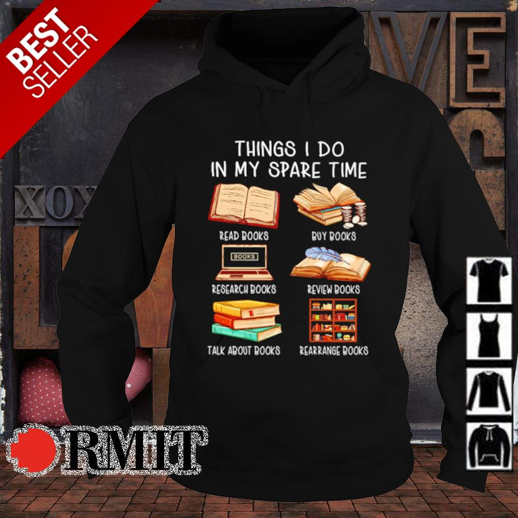 Books love Things I do in my spare time s hoodie1