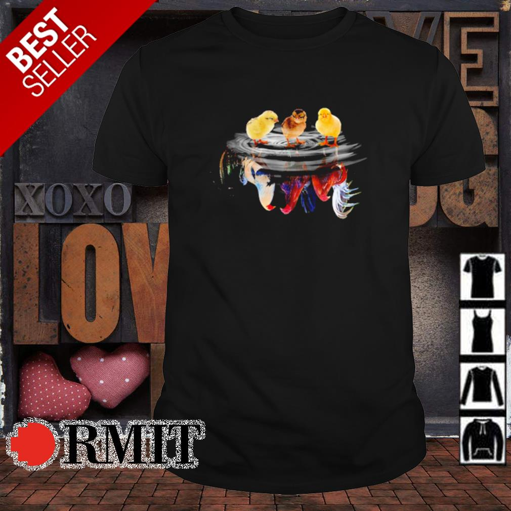 Chick water mirror Chicken shirt