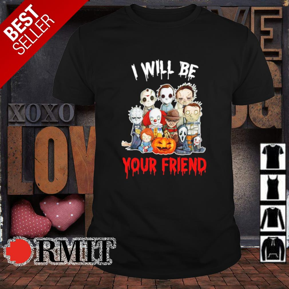 Horror characters chibi I will be your friend shirt
